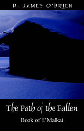 The Path of the Fallen: Book of E'Malkai by D, James OBrien image
