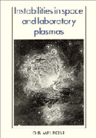 Instabilities in Space and Laboratory Plasmas by D.B. Melrose