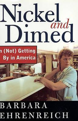 Nickel and Dimed: on (Not) Getting by in America by Barbara Ehrenreich image