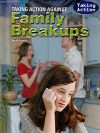 Taking Action Against Family Breakups by Sarah Levete