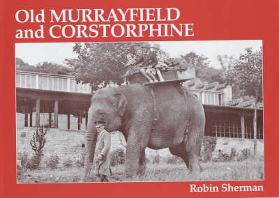 Old Murrayfield and Corstorphine by Robin Sherman