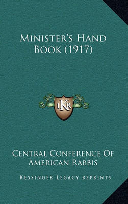 Minister's Hand Book (1917) by Central Conference of American Rabbis