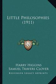Little Philosophies (1911) by Harry Higgins