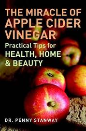 The Miracle of Apple Cider Vinegar by Penny Stanway image