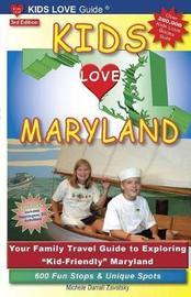 Kids Love Maryland, 3rd Edition by Michele Darrall Zavatsky