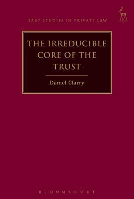 The Irreducible Core of the Trust by Daniel Clarry