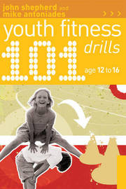 101 Youth Fitness Drills Age 12-16 by John Shepherd image