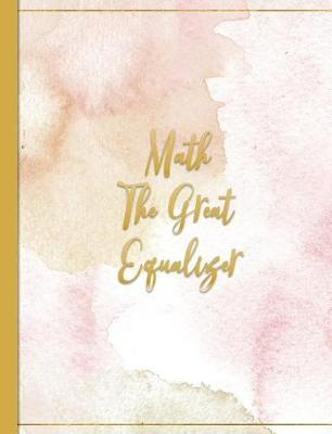 Math the Great Equalizer by Spunky Notebooks image