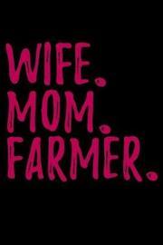 Wife Mom Farmer by Janice H McKlansky Publishing image