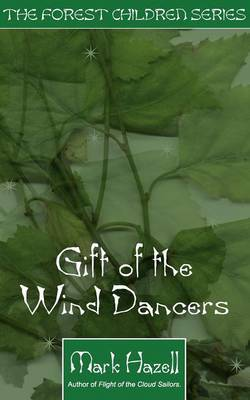 Gift of the Wind Dancers by Mark Hazel