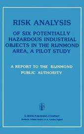 Risk Analysis of Six Potentially Hazardous Industrial Objects in the Rijnmond Area by Rijnmond Public Authority