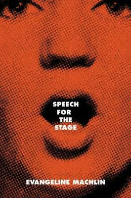 Speech for the Stage by Evangeline Machlin