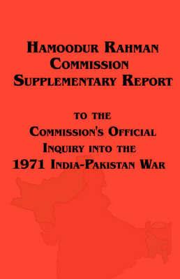 Hamoodur Rahman Commission of Inquiry Into the 1971 India-Pakistan War, Supplementary Report by Pakistan image