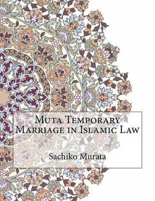 Muta Temporary Marriage in Islamic Law by Sachiko Murata