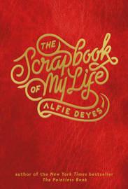 The Scrapbook of My Life by Alfie Deyes