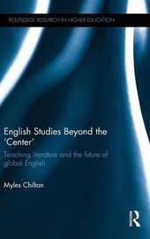 English Studies Beyond the 'Center' by Myles Chilton