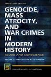 Genocide, Mass Atrocity, and War Crimes in Modern History [2 Volumes] by James Larry Taulbee
