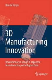 3D Manufacturing Innovation by Hiroshi Toriya