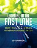 Learning in the Fast Lane: 8 Ways to Put All Students on the Road to Academic Success by Suzy Pepper Rollins