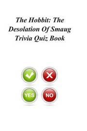 The Hobbit: The Desolation of Smaug Trivia Quiz Book by Trivia Quiz Book