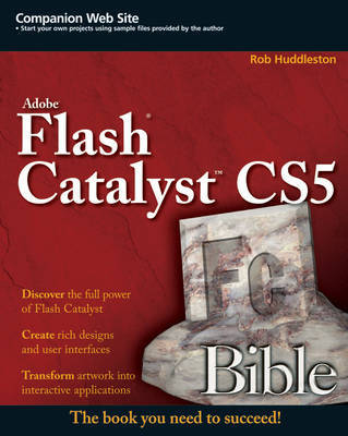 Flash Catalyst CS5 Bible by Rob Huddleston