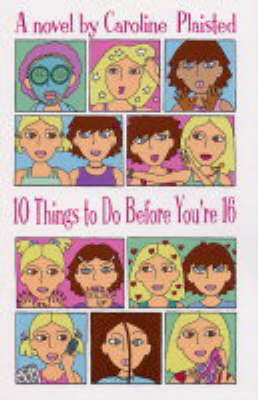 10 Things to Do Before You're 16 by Caroline Plaisted image