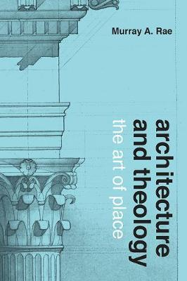 Architecture and Theology by Murray Rae image