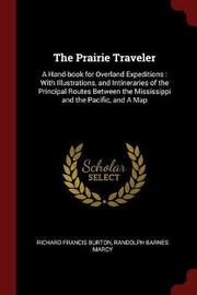 The Prairie Traveler by Richard Francis Burton