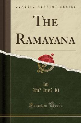 The Ramayana by Valmiki Valmiki