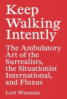 Lori Waxman - Keep Walking Intently