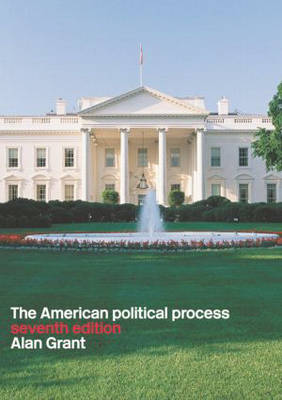 The American Political Process by Alan R. Grant image