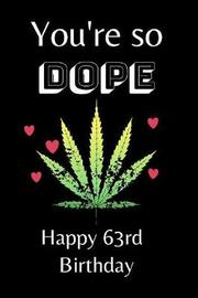 You're So Dope Happy 63rd Birthday by Eli Publishing image
