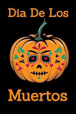 Dia De Los Muertos by Tsexpressive Publishing