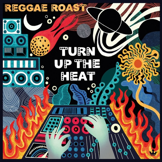 Turn Up The Heat by Reggae Roast