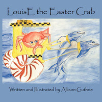 LouisE the Easter Crab by Allison Guthrie