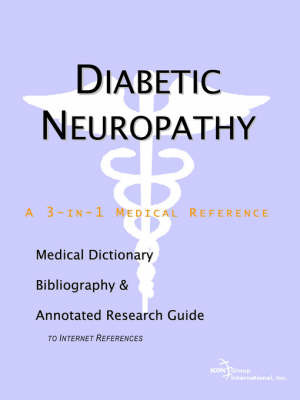 Diabetic Neuropathy - A Medical Dictionary, Bibliography, and Annotated Research Guide to Internet References by ICON Health Publications image