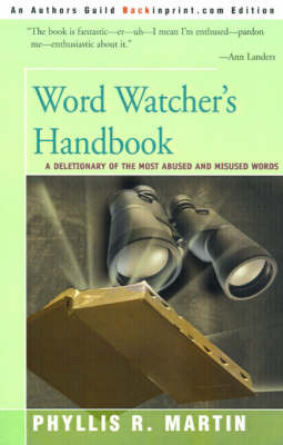 Word Watcher's Handbook: A Deletionary of the Most Abused and Misused Words by Phyllis R. Martin image