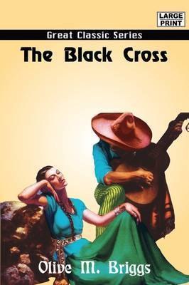 The Black Cross by Olive M. Briggs