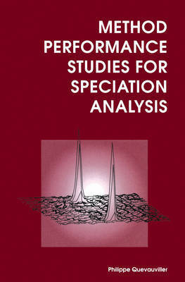 Method Performance Studies for Speciation Analysis by Philippe Quevauviller
