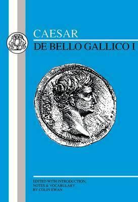 Gallic War: Bk.1 by Julius Caesar