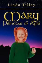 Mary Princess of Ayri by Linda Tilley image