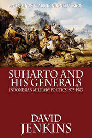 Suharto and His Generals by David Jenkins