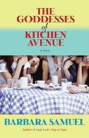 Goddesses of Kitchen Avenue, the by Barbara Samuel image