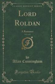 Lord Roldan, Vol. 1 of 3 by Allan Cunningham
