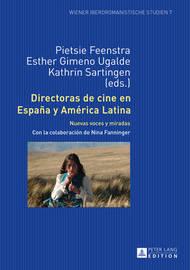 Directoras de Cine En Espana y America Latina: Nuevas Voces y Miradas by Pietsie Feenstra image