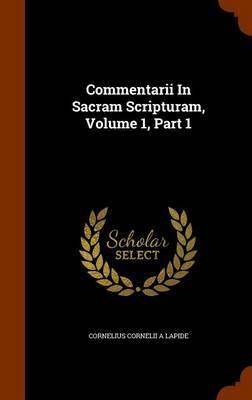 Commentarii in Sacram Scripturam, Volume 1, Part 1