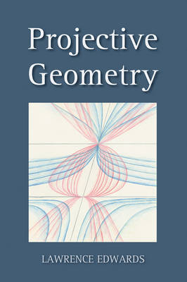 Projective Geometry by Lawrence Edwards image