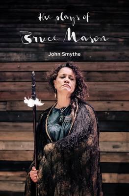 Plays of Bruce Mason by John Smythe