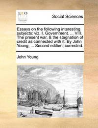 Essays on the Following Interesting Subjects by John Young