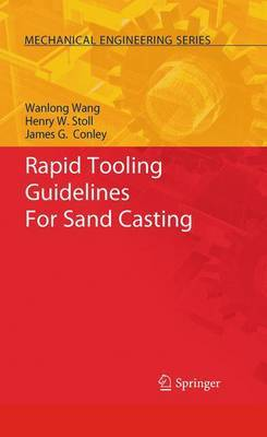 Rapid Tooling Guidelines For Sand Casting by Wanlong Wang